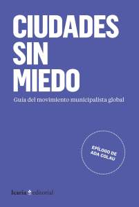 cover of book on the global movement of new municipalism - Fearless Cities, Spanish edition